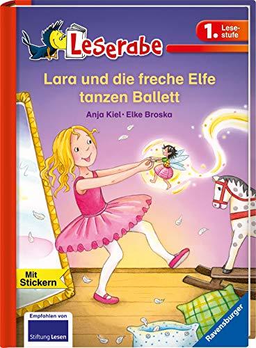 Freche Kostüm - Lara und die freche Elfe tanzen Ballett (Leserabe - 1. Lesestufe)
