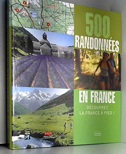 500 randonnées en France : Découvrez la France à pied !