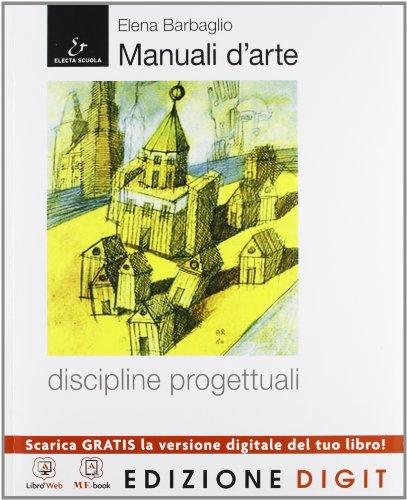 Manuali d'arte - Discipline progettuali - Volume + Atlante + AutoCAD. Con Me book e Contenuti Digitali Integrativi online