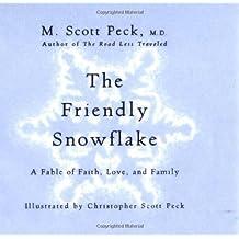 The Friendly Snowflake by M. Scott Peck (2001-08-22)