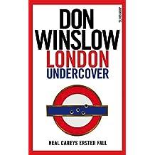 London Undercover: Neal Careys erster Fall (Neal-Carey-Serie 1)