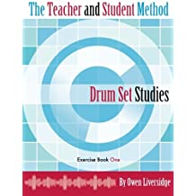 The Teacher and Student Method Drum Set Studies Exercise Book One: Volume 1