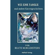 Wie eine Familie: und andere Katzengeschichten