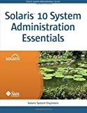 Solaris 10 System Administration Essentials (Solaris System Administration Series)