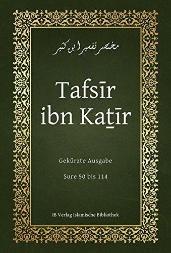 Tafsīr ibn Kaṯīr: Sure 50 bis 114