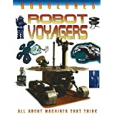 Robot Voyagers: All About Machines That Think (Robozones)