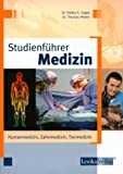 Studienführer Medizin: Humanmedizin, Zahnmedizin, Tiermedizin