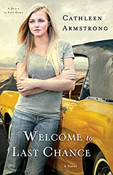 Welcome to Last Chance (A Place to Call Home Book #1): A Novel: Volume 1 di [Armstrong, Cathleen]