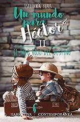 Un mundo para Héctor II: El hilo rojo del destino. (Un mundo para Héctor. nº 2)