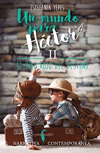 Un mundo para Héctor II: El hilo rojo del destino. (Un mundo para Héctor. nº 2) por Estefanía Yepes