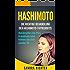 Hashimoto: Die richtige Behandlung der Hashimoto-Thyreoiditis. Bekämpfen Sie Ihre Krankheit und fühlen Sie sich wieder fit.
