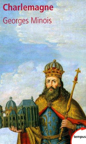 Charlemagne par Georges MINOIS