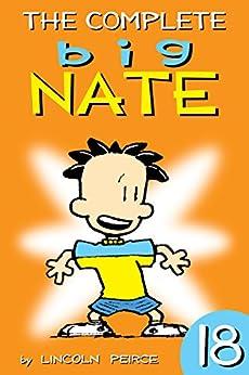 The Complete Big Nate: #18 (AMP! Comics for Kids) (English Edition) van [Peirce, Lincoln]