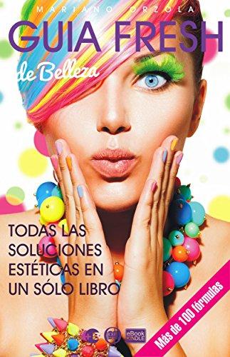 GUÍA FRESH DE BELLEZA: Todas las soluciones estéticas en un solo libro (Colección Más Bienestar)