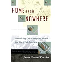 Home from Nowhere: Remaking Our Everyday World For the 21st Century: Remaking Our Everyday World for the Twenty-First Century