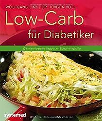 Low-Carb für Diabetiker -29 kohlenhydratarme Rezepte zur Blutzuckerregulation (Küchenratgeberreihe)