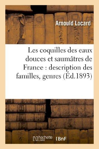 Les coquilles des eaux douces et saumâtres de France : description des familles, genres et espèces par Arnould Locard