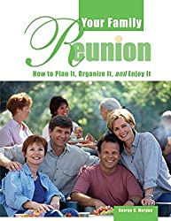 Your Family Reunion: How to Plan It, Organize It, and Enjoy It by George G Morgan (2001-09-01)