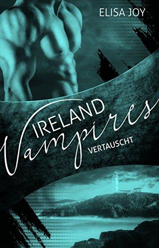 Ireland Vampires 22: Vertauscht