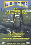 Aviation At War - B17 Fortress Of The Sky In World War II [DVD]