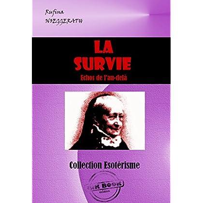 La Survie: Echos de l'au-delà (édition intégrale) (Littérature ésotérique)