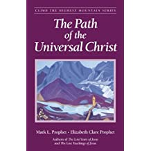 The Path of the Universal Christ (Climb the Highest Mountain Book 5) (English Edition)