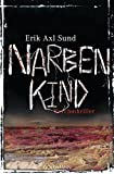 Narbenkind: Psychothriller - Band 2 der Victoria-Bergman-Trilogie (Sund: Victoria-Bergman-Trilogie, Band 2)