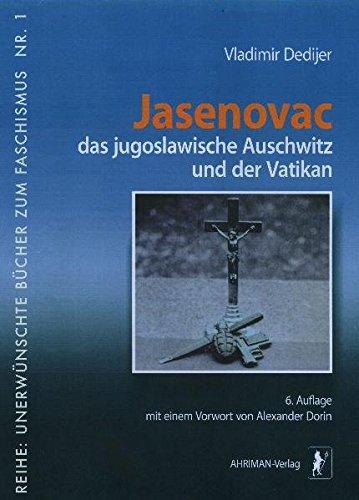 Jasenovac: Das jugoslawische Auschwitz und der Vatikan (Unerwünschte Bücher zum Faschismus)