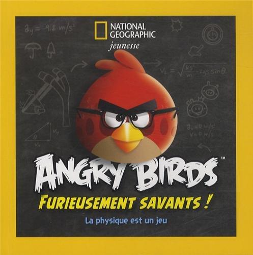 Angry Birds, furieusement savants ! : La physique est un jeu