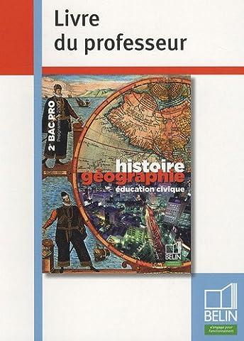 Histoire Géographie éducation civique 2e Bac pro : Livre du
