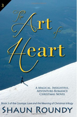 the-art-of-heart-a-magical-insightful-adventure-romance-christmas-novel-volume-3-courage-love-and-th