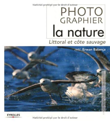 Photographiez la nature: Lirroral et côte sauvage...