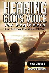 Hearing God's Voice: How To Hear The Voice Of God by Mary Solomon (2015-01-01)