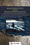 Hingerichtet nach Pflichterfüllung: Tatsachenroman über einen U-Bootkommandanten: Lebensgeschichte eines U-Boot-Kommandanten