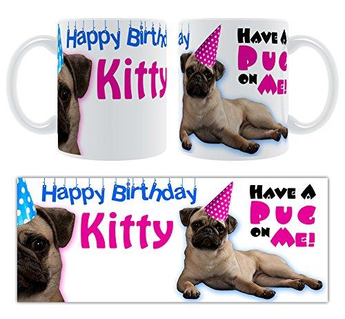 Hello Kitty Happy Birthday Have A Pug On Me! Tasse, Keramik, personalisiert, Geschenk (Hello Kitty Personalisierte Geschenke)