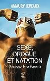 Sexe, drogue et natation : Un nageur brise l'omerta