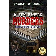 A Few Simple Murders: (John Costa #4) (Deadly Talons Book 1)