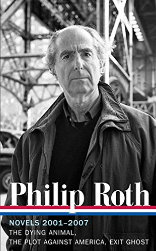 Novels 2001-2007 (Library of America) por Philip Roth