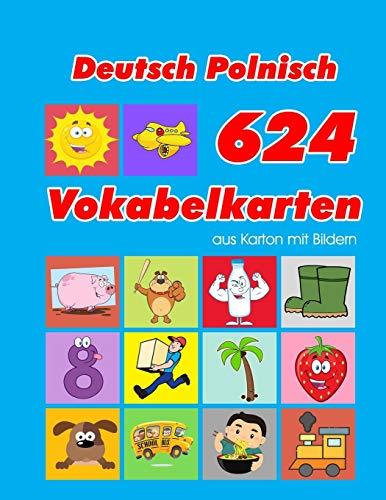 Deutsch Polnisch 624 Vokabelkarten aus Karton mit Bildern: Wortschatz karten erweitern grundschule für a1 a2 b1 b2 c1 c2 und Kinder (Wortschatz deutsch als fremdsprache, Band 28)