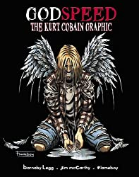 Godspeed: Kurt Cobain Graphic Novel by Barnaby Legg (2011-04-01)