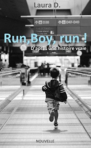 Run, boy, run !