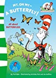 My Oh My A Butterfly (The Cat in the Hat's Learning Library)