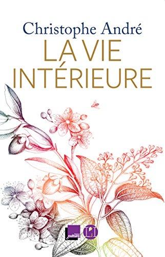 La Vie intérieure (IC.HORS COLLECT) par Christophe André