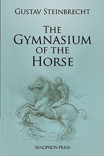 Gymnasium of the Horse: Fully Footnoted and Annotated Edition. par Gustav Steinbrecht