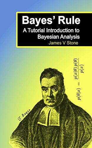 Bayes' Rule: A Tutorial Introduction to Bayesian Analysis (English Edition) por James V Stone