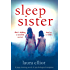 Sleep Sister: A page-turning novel of psychological suspense