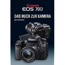 Canon EOS 70D Das Buch zur Kamera