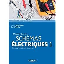 Mémento de schémas électriques 1: Eclairage - Prises - Commandes dédiées.