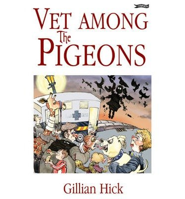 [ VET AMONG THE PIGEONS ] By Hick, Gillian ( AUTHOR ) Aug-2010[ Paperback ]