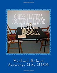 Chess Players Journal - Large Format: Make Your Own Chess Book